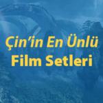 Çin'de Bulunan En Popüler Film Setleri Thumbnail